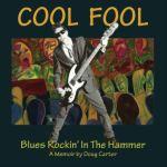 Cool Fool, Blues Rockin' the Hammer